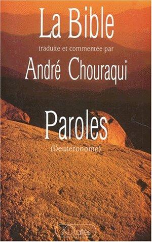 La Bible : Tora, tome 5 : Paroles, Deutéronome par André Chouraqui