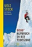 8000+: Aufbruch in die Todeszone (National Geographic Taschenbuch, Band 40547)