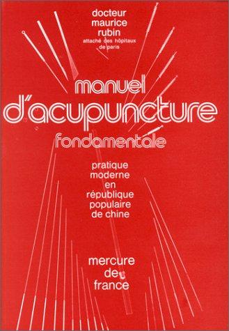 Manuel d'acupuncture fondamentale