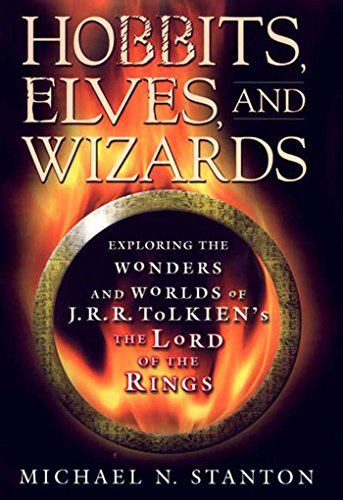 Hobbits, Elves and Wizards: The Wonders and Worlds of J.R.R. ...