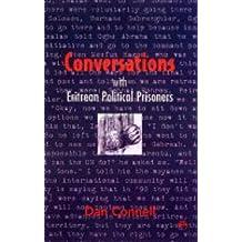 CONVERSATIONS WITH ERITREAN POLITICAL PRISONERS