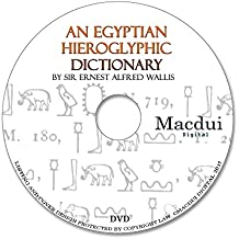 An Egyptian hieroglyphic dictionary, with an index of English words, king list and geological list with indexes, list of hieroglyphic characters, Coptic and Semitic alphabets by Sir Ernest Alfred Wallis Budge 2 PDF E-Books on 1 Data DVD