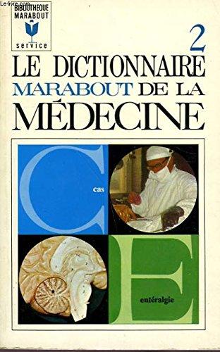 Le dictionnaire marabout de la medecine - tome 2 - cas à enteralgie