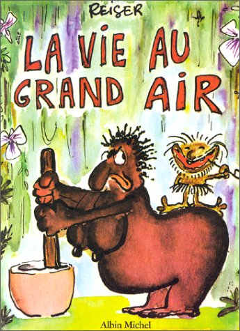 La vie au grand air, Tome 1 :