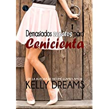 Demasiados zapatos para Cenicienta (Spanish Edition)