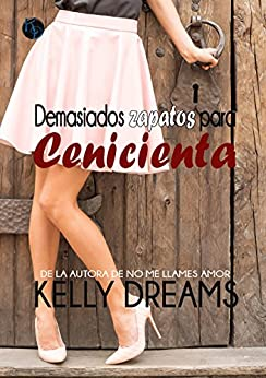 Demasiados zapatos para Cenicienta (Spanish Edition)