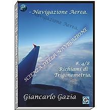 NAVIGAZIONE AEREA: C4/8.-Richiami di trigonometria (SCIENZA DELLA NAVIGAZIONE Vol. 3) (Italian Edition)