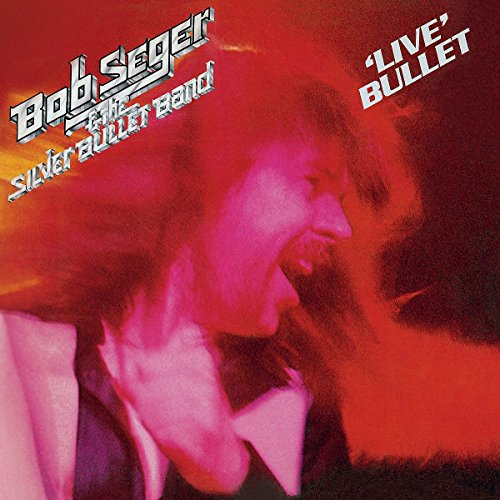 Bob Seger: Live Bullet (Bonus Track) (Audio CD)