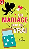 Un mariage pour de vrai (E-LIT) par Shalvis