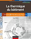 La thermique du bâtiment - 2e éd. - en 37 fiches-outils...