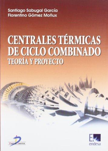 Centrales térmicas de ciclo combinado: Teoría y proyecto