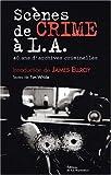 Scènes de crime à LA - 40 Ans d'archives criminelles