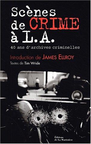 Scènes de crime à LA : 40 Ans d'archives criminelles