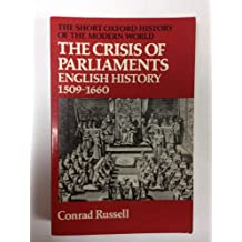 The Crisis of Parliaments English History 1509-1660