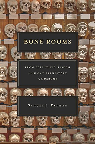 Bone Rooms: From Scientific Racism to Human Prehistory in Museums (Ex Horto Dumbarton Oaks Texts)