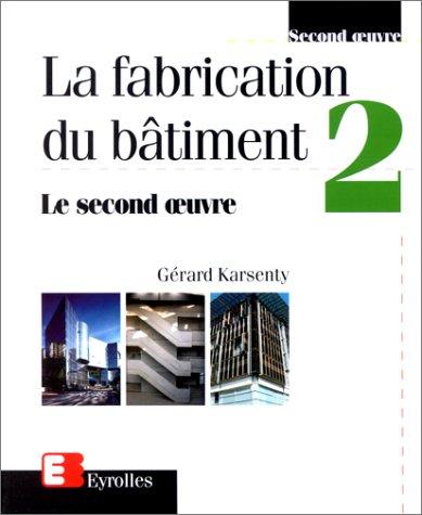 Fabrication du bâtiment, tome 2 par Karsenty