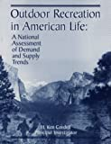 Outdoor Recreation in American Life: A National Assessment of Demand and Supply Trends