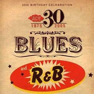 Ace 30th Birthday Celebration: Blues And R&B
