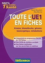 Toute l'UE1 en fiches PACES - Atome, biomolécules, génome, bioénergétique, métabolisme