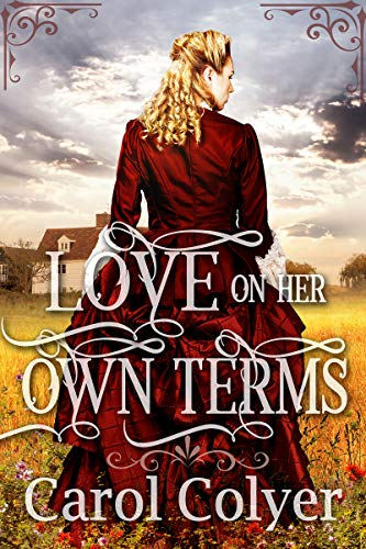 Love On Her Own Terms: A Mail Order Bride Historical Western Romance Book por Carol Colyer Gratis