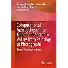 Computational Approaches in the Transfer of Aesthetic Values from Paintings to Photographs: Beyond Red, Green and Blue