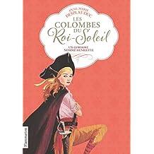 Les Colombes du Roi-Soleil, Tome 7 : Un corsaire nommé Henriette