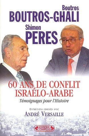 60 Ans de conflit isralo-arabe : Tmoignages pour l'Histoire