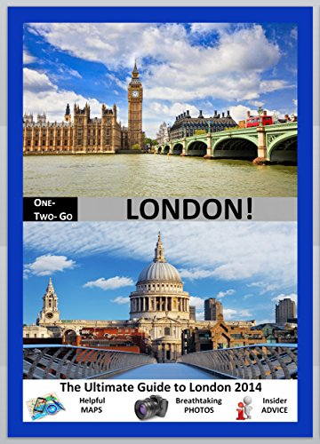 ONE-TWO-GO London: The Ultimate Guide to London 2014 with Helpful Maps, Breathtaking Photos and Insider Advice (One-Two-Go.com Book 9) (English Edition)