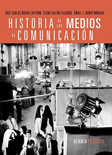 Historia de los medios de comunicación (El Libro Universitario - Manuales) por José Carlos Rueda Laffond
