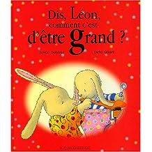 Dis, Léon comment c'est d'être grand ?