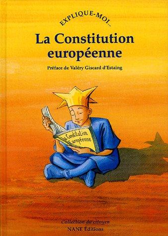 Explique-moi... La Constitution européenne