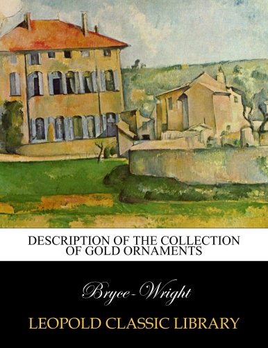 Description of the Collection of Gold Ornaments por Bryce-Wright .