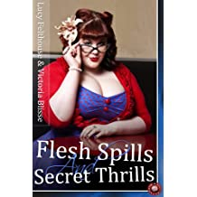 Flesh Spills and Secret Thrills (Rubenesque Erotica Book 1)