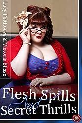 Flesh Spills and Secret Thrills (Rubenesque Erotica Book 1)