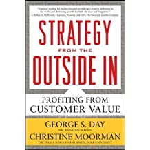 Strategy from the Outside In: Profiting from Customer Value: Profiting from Customer Value