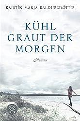 Kühl graut der Morgen: Roman