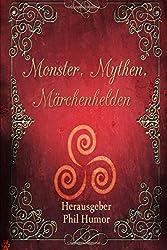 Monster, Mythen, Märchenhelden
