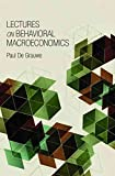 [Lectures on Behavioral Macroeconomics] (By: Paul De Grauwe) [published: October, 2012]
