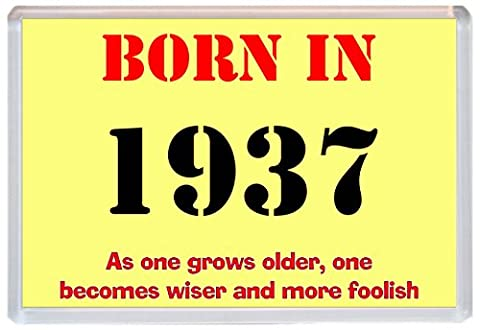 Born in 1937 Birthday - Jumbo Fridge Magnet - Becomes Wiser Quote / Present / Gift 80th Birthday in