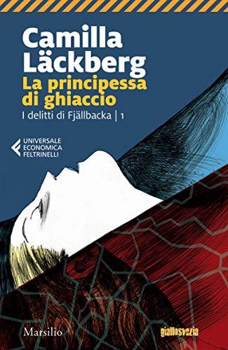 La principessa di ghiaccio (I delitti di Fjallbäcka Vol. 1 ...