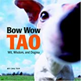 Bow Wow Tao: Wit, Wisdom, And Dogma - Best Reviews Guide