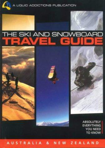The Ski and Snowboard Travel Guide - Australia/New Zealand