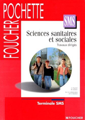 Sciences sanitaires et sociales : Travaux dirigés, terminale SMS