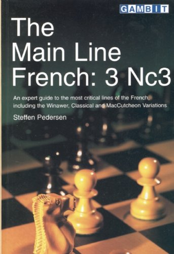 The Main Line French: 3 Nc3 (Gambit Chess) por Steffen Pedersen