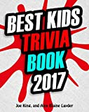 Trivia: Best Kids Trivia Book 2017: Great Trivia for Kids (Fun Trivia for Kids)