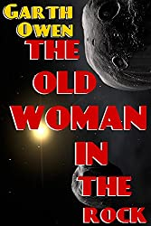 The Old Woman In The Rock (Lesser Universe Shorts Book 1)