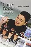 Scarica Libro Finger food all italiana Oltre 200 ricette da mangiare con le mani (PDF,EPUB,MOBI) Online Italiano Gratis