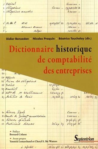 Dictionnaire historique de comptabilité des entreprises par Didier Bensadon, Nicolas Praquin, Béatrice Touchelay, Collectif
