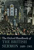 The Oxford Handbook of the British Sermon 1689-1901 (Oxford Handbooks)