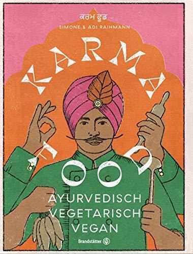 Buchseite und Rezensionen zu 'Karma Food: ayurvedisch - vegetarisch - vegan' von Adi Raihmann